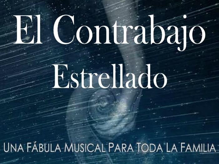 Espectáculo Musical: El Contrabajo Estrellado